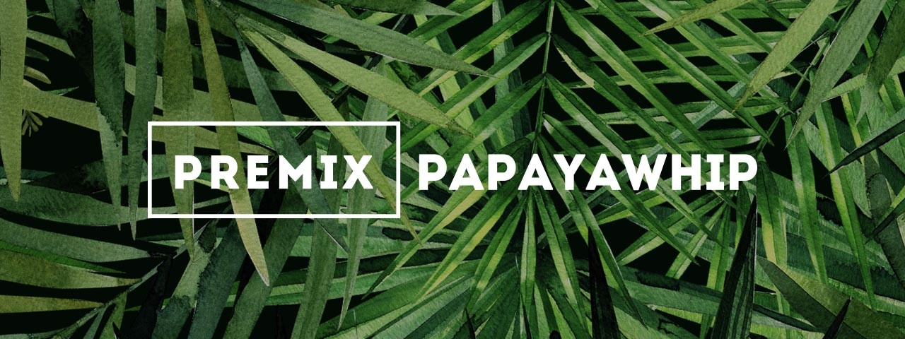 Papayawhip